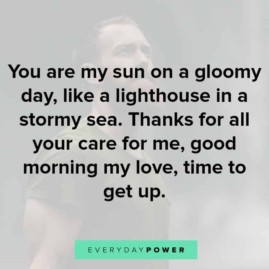 Goodmorning Quotes For Him to feel appreciated