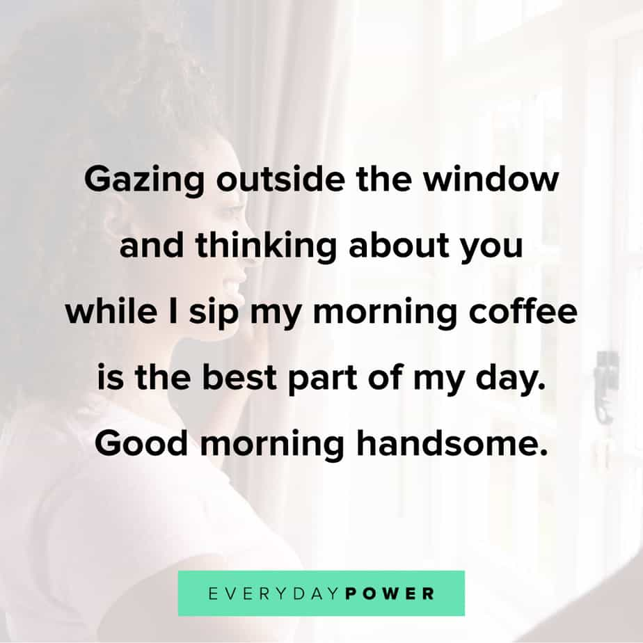 handsome Good Morning Quotes for Him